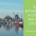 The Netherlands: A Country Built for Cycling
